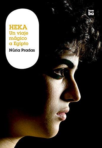9788483430989: Heka. Un viaje mágico a Egipto: Un viaje mágico a Egipto (Grandes Lectores)