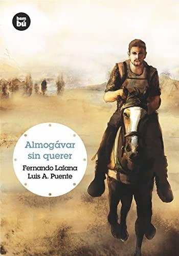 Almogávar sin querer (Grandes Lectores) (Spanish Edition): Fernando Lalana, Luis