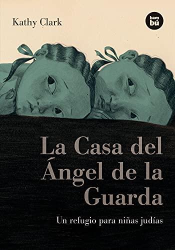 9788483431276: La Casa del Angel de la Guarda: Un Refugio Para Ninas Judias (Bambu Vivencias)