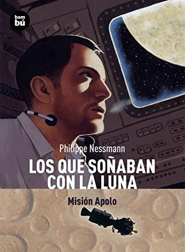 Los que sonaban con la Luna: Mision Apolo (Descubridores del mundo) (Spanish Edition): Nessmann, ...