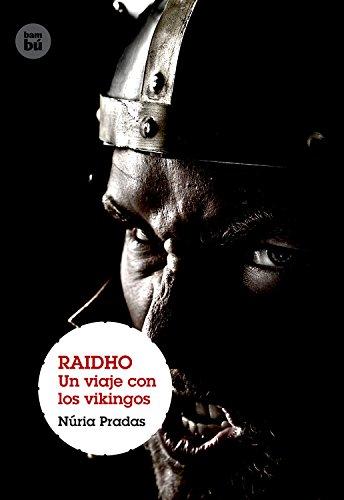 Raidho: Un viaje con los vikingos (Grandes lectores: Grandes viajes) (Spanish Edition): Núria ...