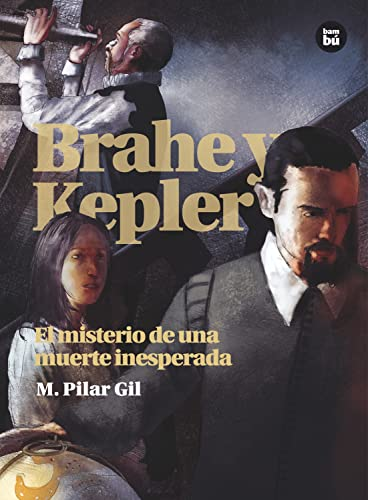 9788483431528: Brahe y Kepler / Brahe and Kepler: El Misterio De Una Muerte Inesperada / the Mystery of an Unexpected Death