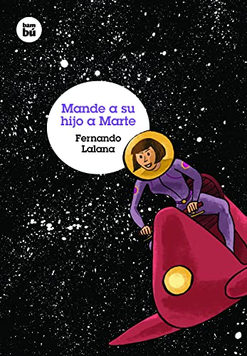 Mande a su hijo a Marte (Grandes Lectores): Lalana Jotsa, Fernando