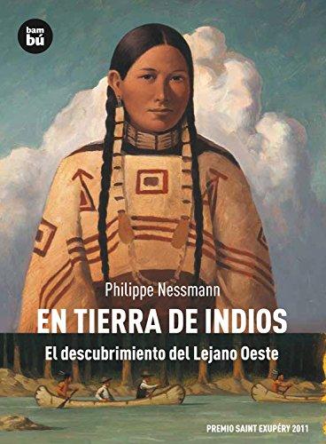 En Tierra de Indios: El Descubrimiento del: Philippe Nessmann