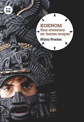 9788483432051: Koknom: Una aventura en tierras mayas (Grandes lectores: Grandes viajes) (Spanish Edition)