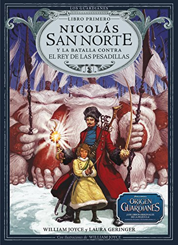 Nicolas San Norte y la batalla contra el Rey de las Pesadillas (Los Guardianes) (Spanish Edition) (8483432420) by Joyce, William; Geringer, Laura