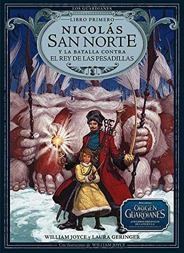 9788483432525: Nicolás San Norte y la batalla contra el rey de las pesadillas (Los Guardianes)