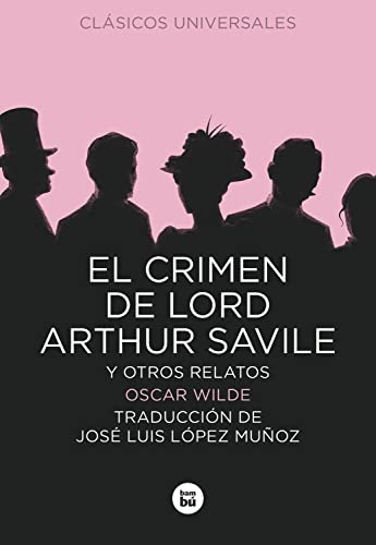 9788483432853: El crimen de Lord Arthur Savile y otros relatos