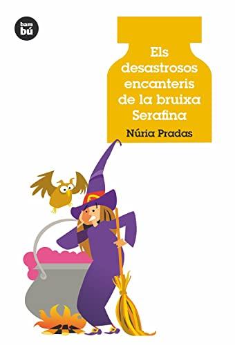 9788483432907: Els desastrosos encanteris de la bruixa Serafina (Joves Lectors)