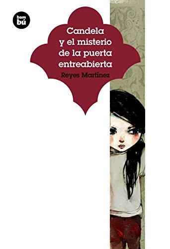 9788483433942: Candela y el misterio de la puerta entreabierta (Jóvenes lectores) (Spanish Edition)