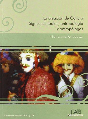 9788483440261: La creaci�n de Cultura. Signos, s�mbolos, antropolog�a y antrop�logos (Cuadernos de Apoyo)