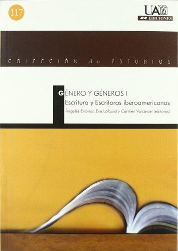 Género y Géneros I.: Escritura y Escritoras Iberoamericanas - Encinar, Ángeles