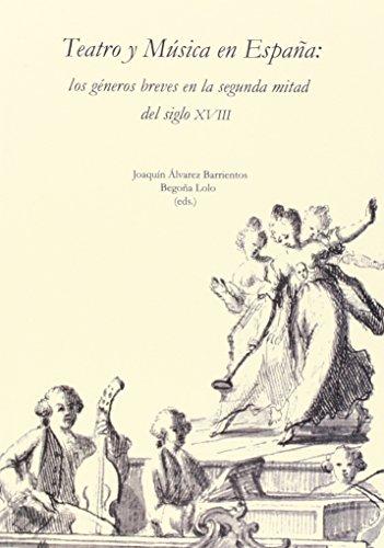 9788483440971: Teatro y Musica En Espana: Los Generos Breves En La Segunda Mitad del Siglo XVIII (Spanish Edition)