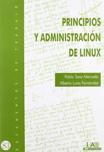 9788483441619: Principios y administración de Linux: 83 (Documentos de trabajo)