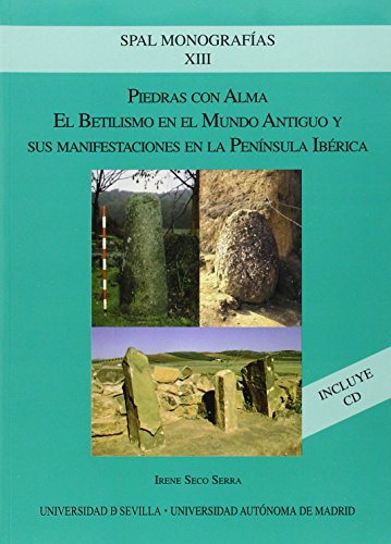 9788483441848: Piedras Con Alma: El Betilismo En El Mundo Antiguo y Sus Manifestaciones En La Peninsula Iberica