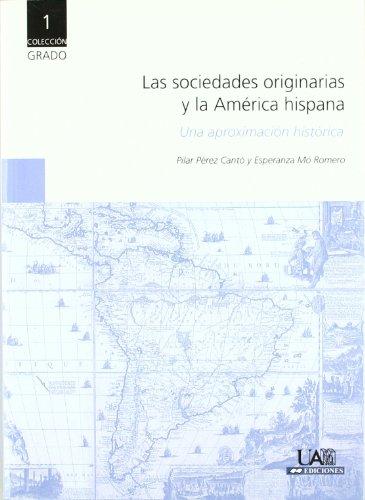 9788483441855: Las Sociedades Originarias y La America Hispana: Una Aproximacion Historica