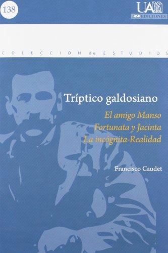 9788483442012: Triptico galdosiano: El amigo Manso; Fortunata y Jacinta; la incognita-Realidad (Estudios)
