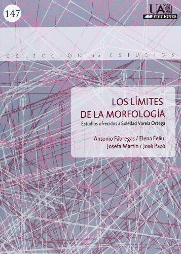 LOS LÍMITES DE LA MORFOLOGÍA: ESTUDIOS OFRECIDOS: ANTONIO FÁBREGAS, ELENA