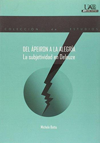 9788483443897: Del Ápeiron a la Alegría: La subjetividad en Deleuze: 160 (Estudios)