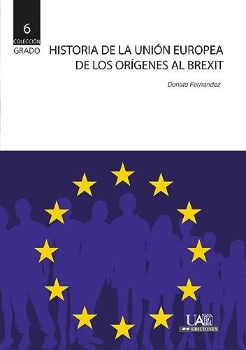 9788483446409: Historia de la Unión europea. De los orígenes al Brexit: 6 (Grado)