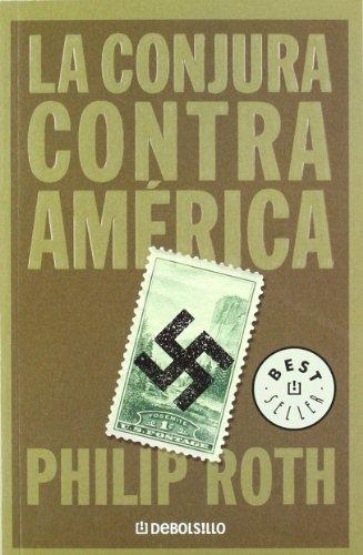 La conjura contra América - Roth, Philip