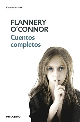 Cuentos completos / The Complete Stories (Spanish Edition) (8483461315) by Flannery O'Connor