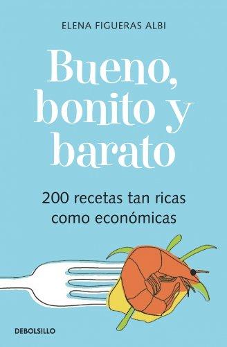 9788483461655: Bueno, bonito y barato: 200 recetas tan ricas como económicas (DIVERSOS)