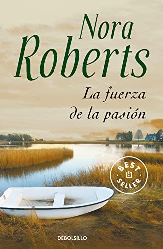 LA FUERZA DE LA PASIÓN: Nora Roberts