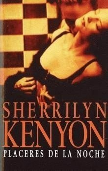Placeres de la noche / Night Pleasures (Los Cazadores Oscuros / Dark-Hunters) (Spanish Edition) (8483461978) by Sherrilyn Kenyon