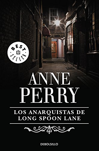 Los anarquistas de Long Spoon Lane / The Anarchists of Long Spoon Lane (Spanish Edition) (848346246X) by Anne Perry