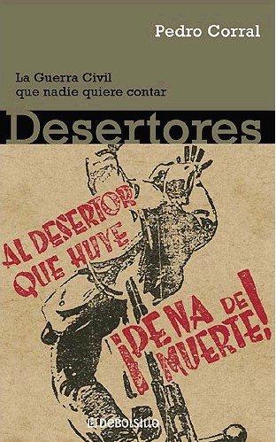 9788483462584: Desertores - la Guerra civil que nadie quiere contar (Ensayo (debolsillo))