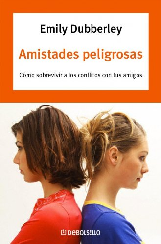 9788483462645: Amistades Peligrosas/ Dangerous Friendships (Spanish Edition)