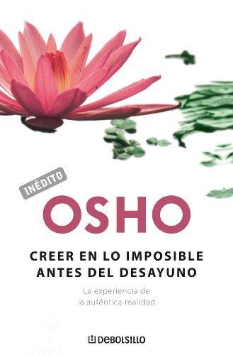 Creer en lo imposible antes del desayuno - Osho