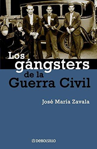 9788483462881: Los gángsters de la Guerra Civil (ENSAYO-HISTORIA)