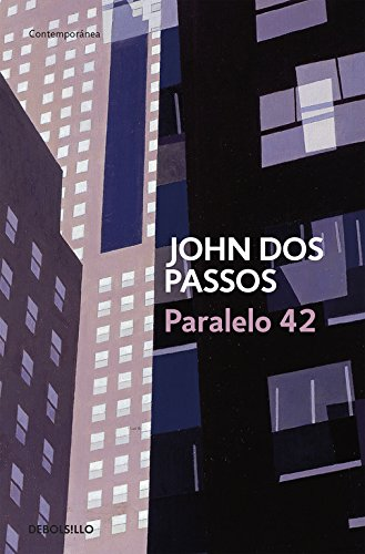 Paralelo 42 / The 42nd Parallel (Spanish Edition) (8483463113) by Dos Passos, John