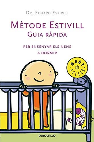 9788483463277: Metode Estivill. Guia ràpida per ensenyar els nens a dormir (BEST SELLER)