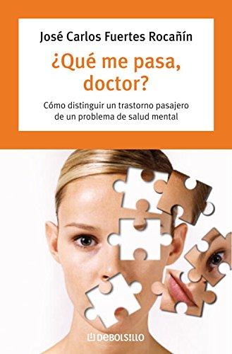 9788483463437: ¿Qué me pasa, doctor? / What's Wrong with me Doctor?: Cómo distinguir un transtorno pasajero de un problema de salud mental / How to distinguish a ... of a mental health problem (Spanish Edition)