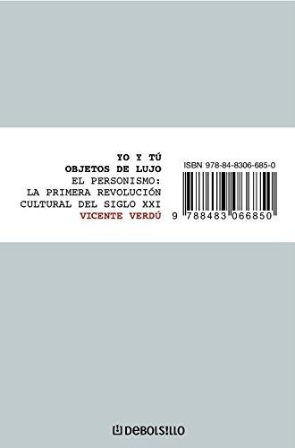 9788483463574: Yo y tú, objetos de lujo / Me and You, Luxury Items: El personismo: la primera revolución cultural del siglo XXI / The Personismo: the First Century Cultural Revolution (Spanish Edition)