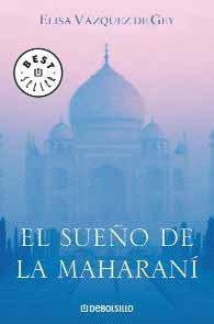9788483463673: El sueno de La Maharani / The Maharani dream (Spanish Edition)