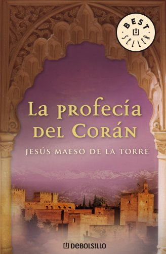 9788483463918: La Profecia del Coran/ The Prophecy Of Coran (Best Sellers) (Spanish Edition)