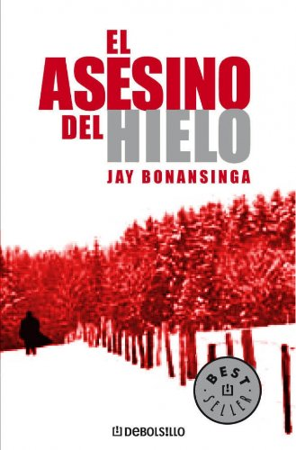 El Asesino del Hielo/ The Murderer Of Ice (Best Sellers) (Spanish Edition): Jay Bonansinga