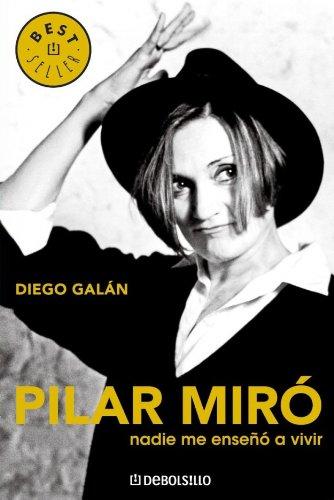 9788483464137: Pilar miro - nadie me enseño a vivir (Bestseller (debolsillo))