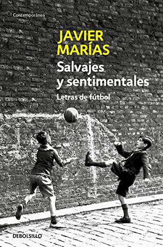 9788483464250: Salvajes y sentimentales: Letras de fútbol (CONTEMPORANEA)