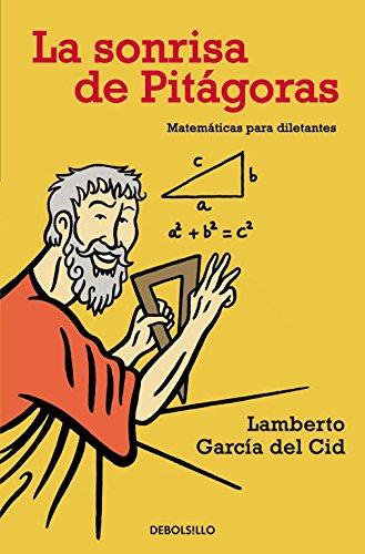 9788483464281: La Sonrisa De Pitágoras: Matemáticas Para Diletantes