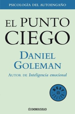 El punto ciego / The blind spot (Spanish Edition) (9788483464472) by Daniel Goleman