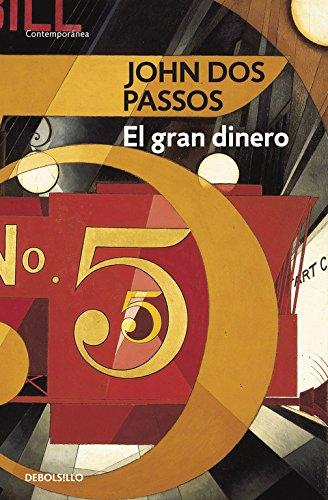 El Gran dinero/ The Big Money (Contemporanea) (Spanish Edition) (8483464586) by John Dos Passos