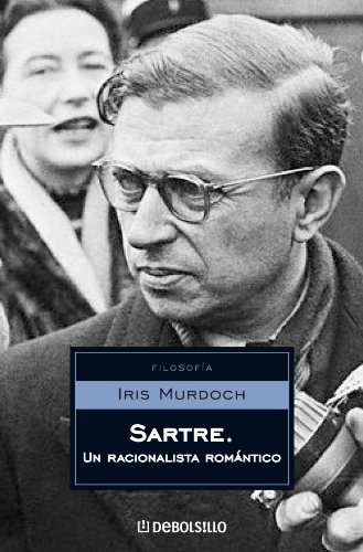 9788483464700: Sartre: Un racionalismo romantico/ A Romantic Rationalist (Spanish Edition)