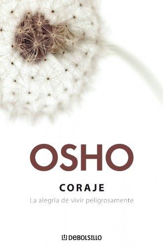 9788483465165: Coraje. La alegria de vivir peligrosamente (Spanish Edition)