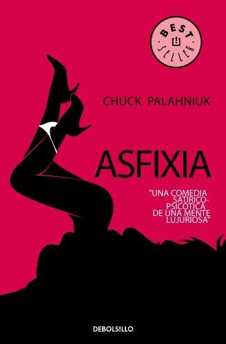 Asfixia 21 / Choke: Chuck Palahniuk