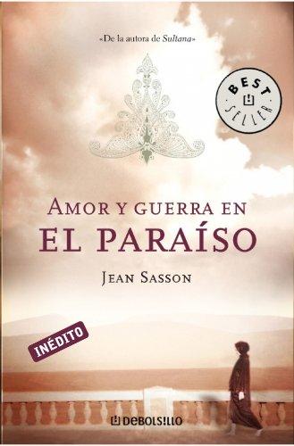 Amor y guerra en el Paraiso / Love And War In the Paradise (Spanish Edition) (9788483465660) by Jean Sasson